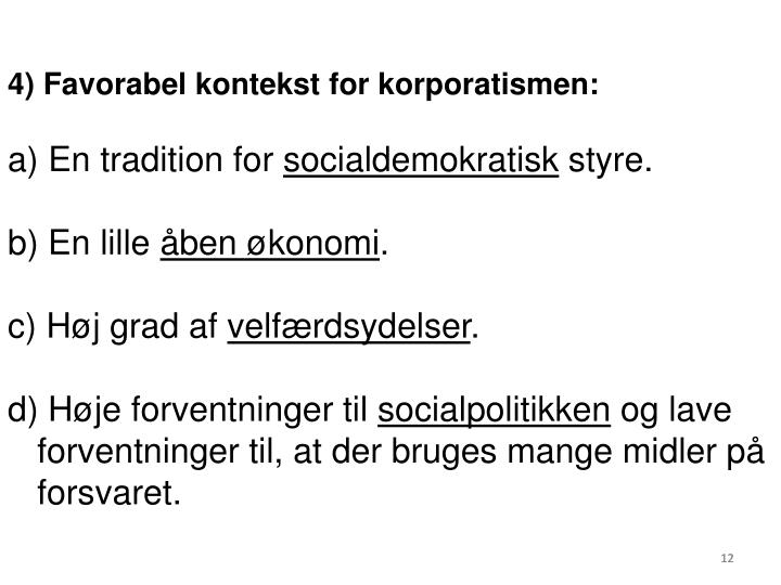 4) Favorabel kontekst for korporatismen: