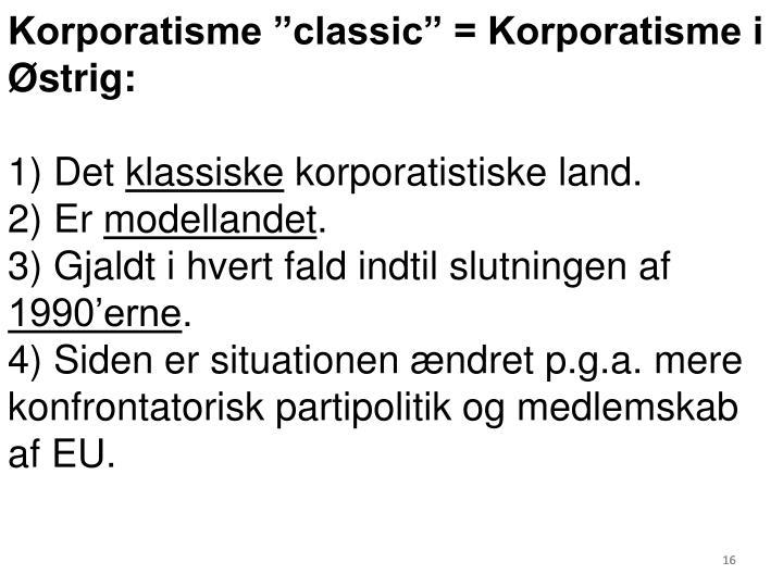 """Korporatisme """"classic"""" = Korporatisme i Østrig:"""