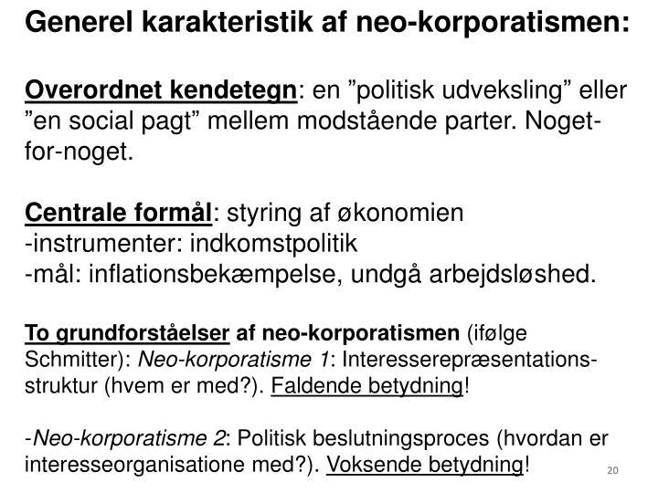 Generel karakteristik af neo-korporatismen: