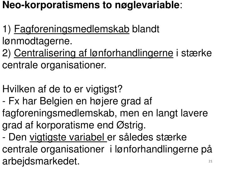 Neo-korporatismens to nøglevariable