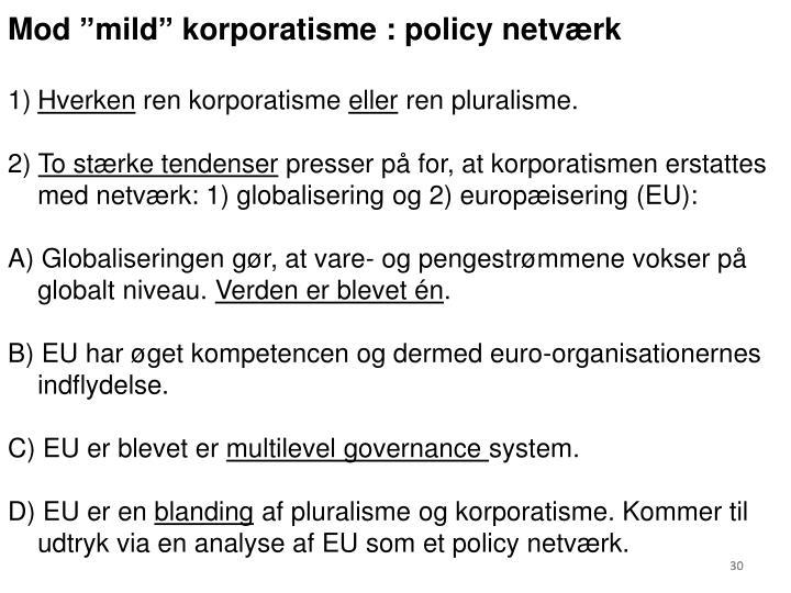 """Mod """"mild"""" korporatisme : policy netværk"""