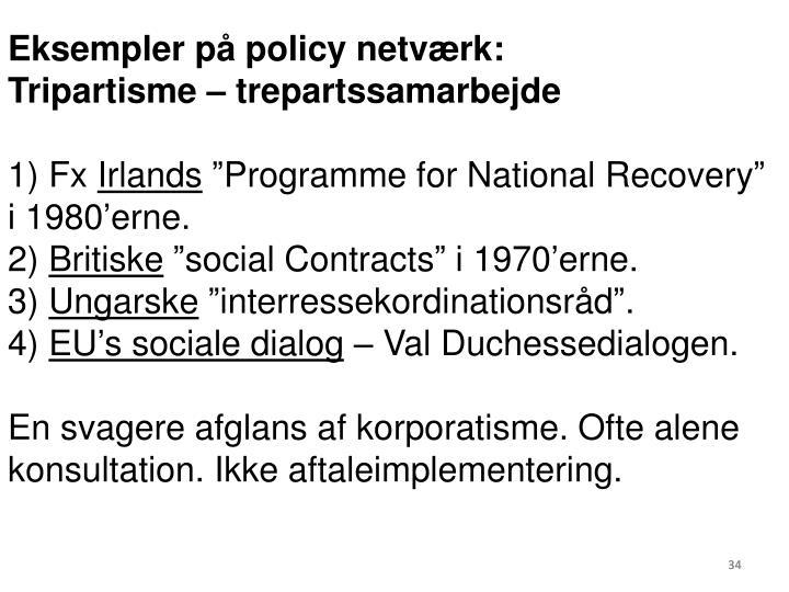 Eksempler på policy netværk: