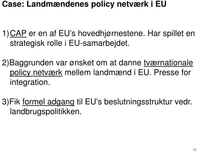 Case: Landmændenes policy netværk i EU