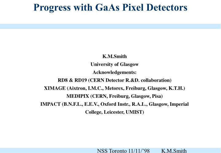 Progress with GaAs Pixel Detectors