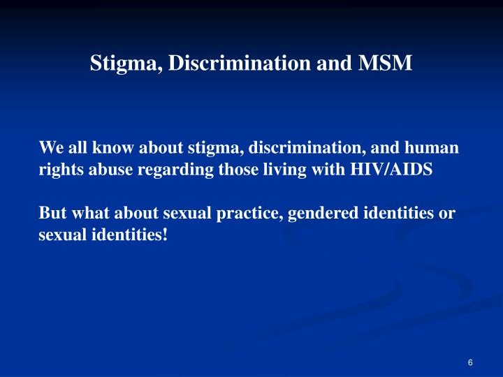 Stigma, Discrimination and MSM