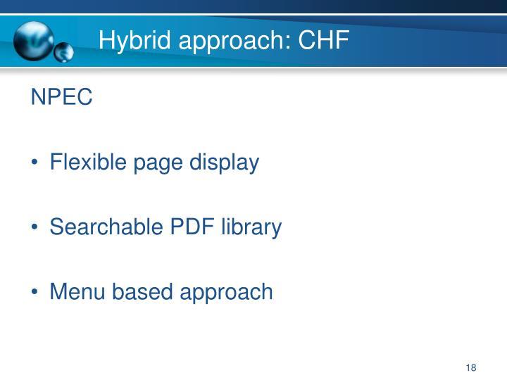 Hybrid approach: CHF
