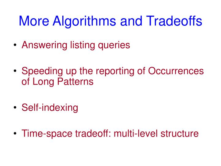 More Algorithms and Tradeoffs