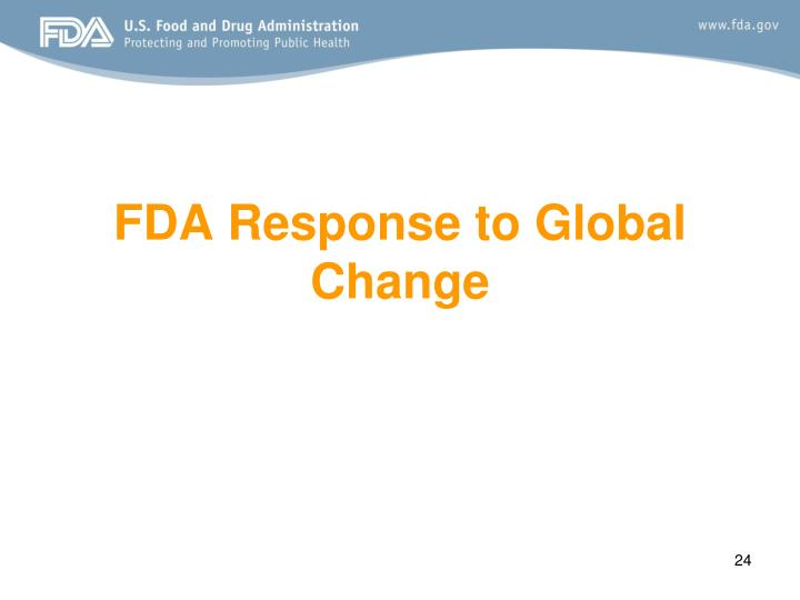 FDA Response to Global Change