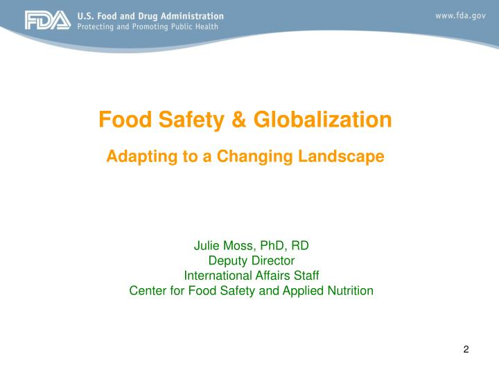 Food safety globalization adapting to a changing landscape