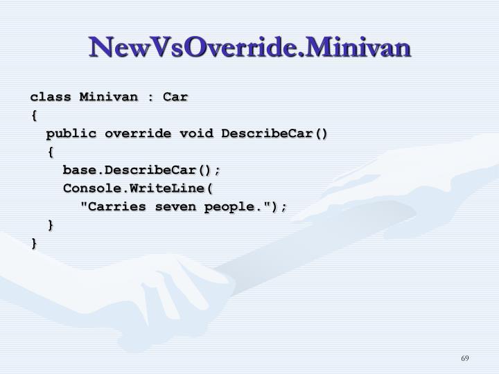 NewVsOverride.Minivan