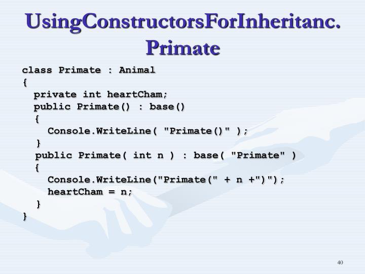 UsingConstructorsForInheritanc.Primate