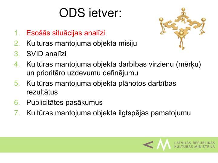 ODS ietver: