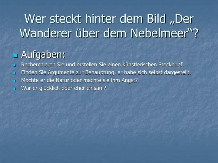 """Wer steckt hinter dem Bild """"Der Wanderer über dem Nebelmeer""""?"""