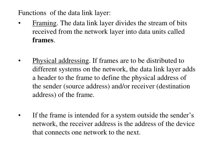 Functions  of the data link layer: