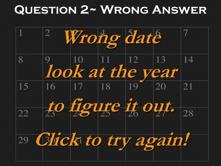 Question 2~ Wrong Answer