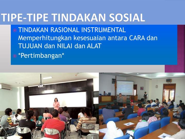 TIPE-TIPE TINDAKAN SOSIAL