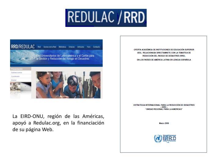 La EIRD-ONU, región de las Américas, apoyó a Redulac.org, en la financiación de su página Web.