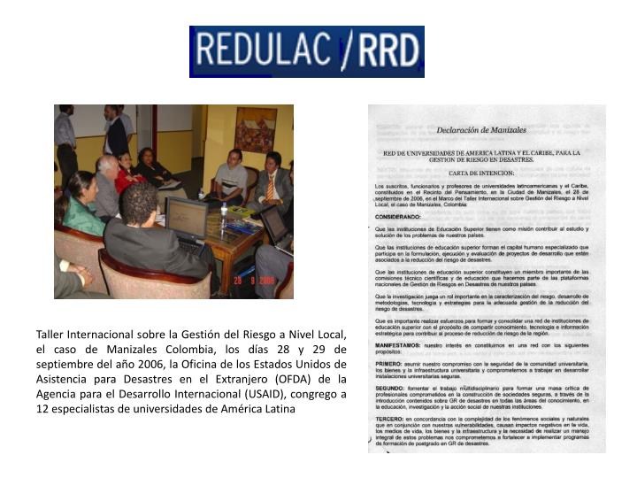 Taller Internacional sobre la Gestión del Riesgo a Nivel Local, el caso de Manizales Colombia, los días 28 y 29 de septiembre del año 2006, la