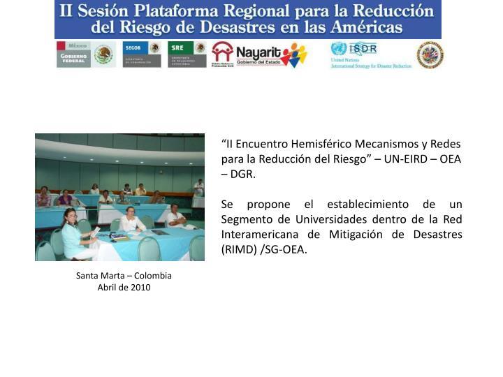 """""""II Encuentro Hemisférico Mecanismos y Redes para la Reducción del Riesgo"""" – UN-EIRD – OEA – DGR."""