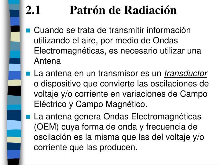 2.1 Patrón de Radiación