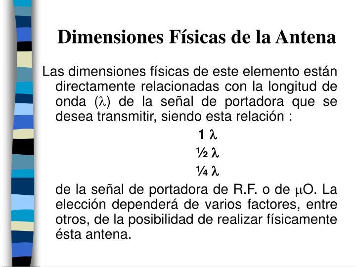 Dimensiones Físicas de la Antena