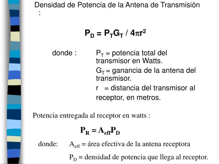 Densidad de Potencia de la Antena de Transmisión :