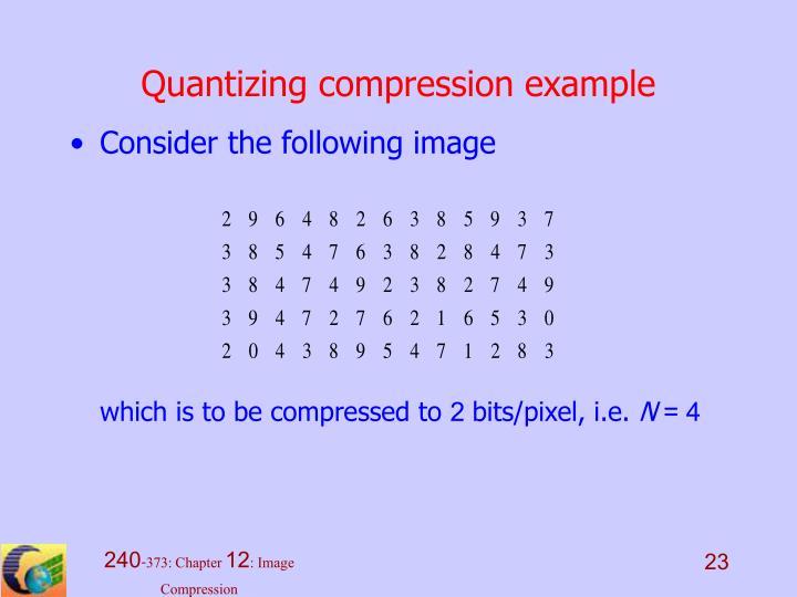 Quantizing compression example