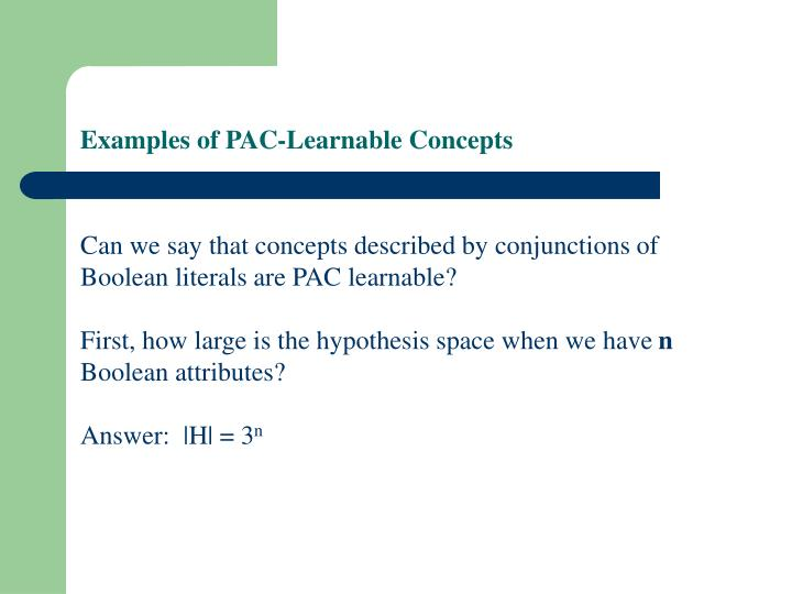 Examples of PAC-Learnable Concepts