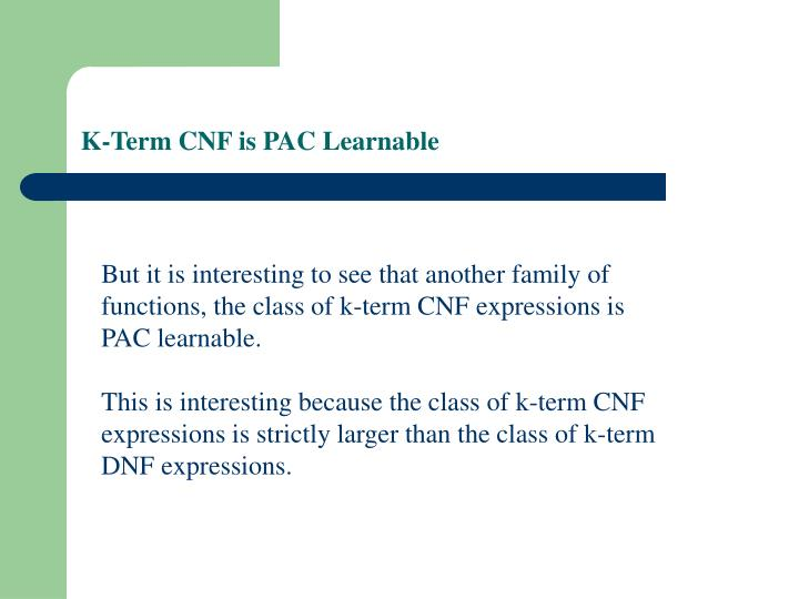 K-Term CNF is PAC Learnable