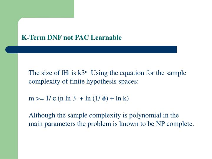 K-Term DNF not PAC Learnable