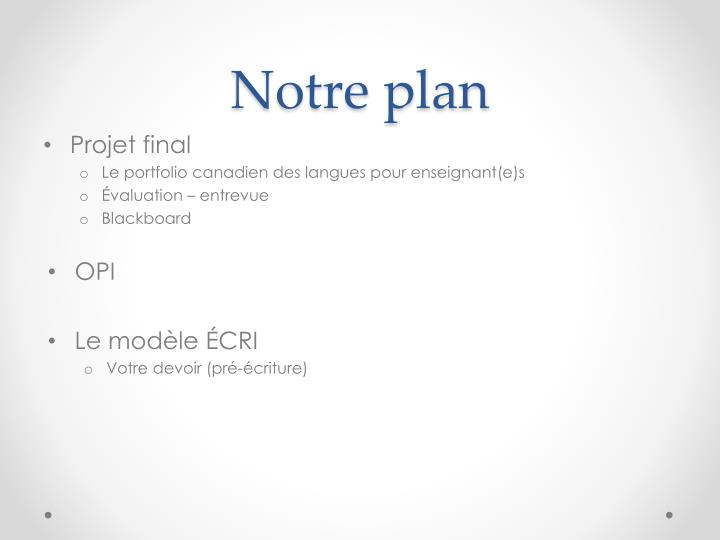 Notre plan
