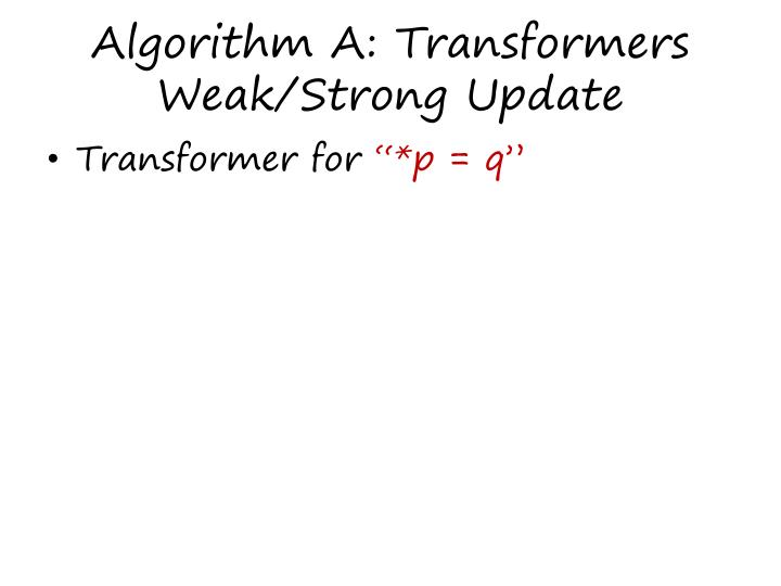 Algorithm A: Transformers