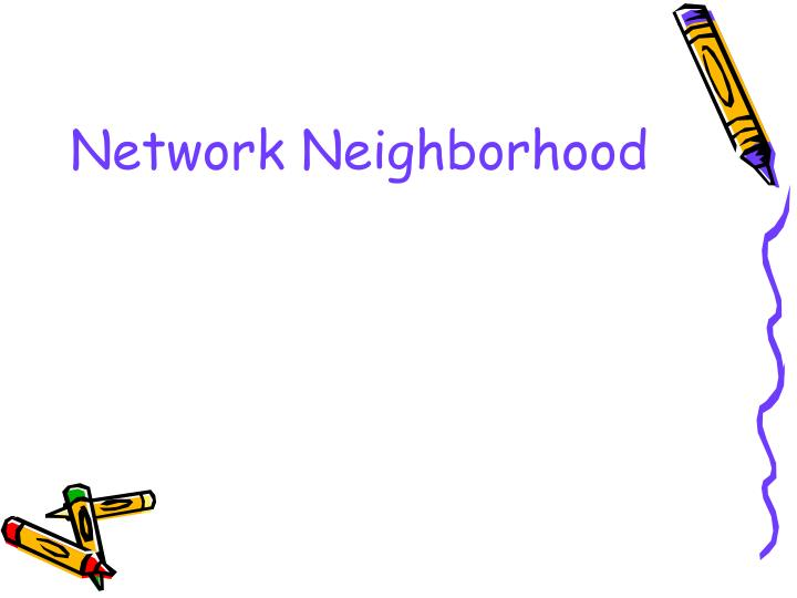 Network Neighborhood