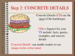 step 2 concrete details