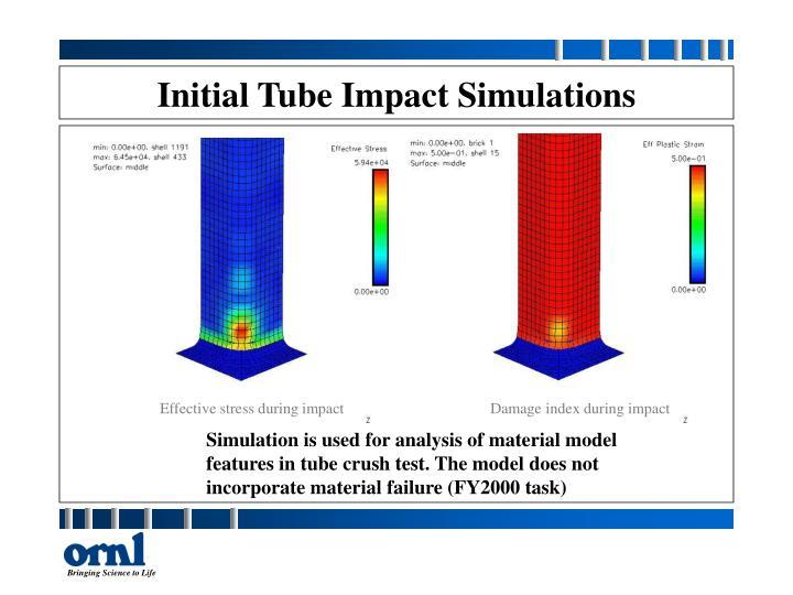 Initial Tube Impact Simulations