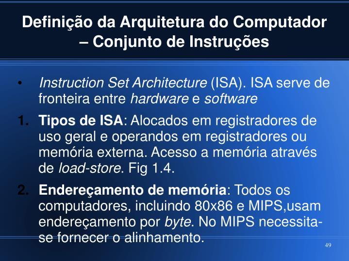 Definição da Arquitetura do Computador – Conjunto de Instruções