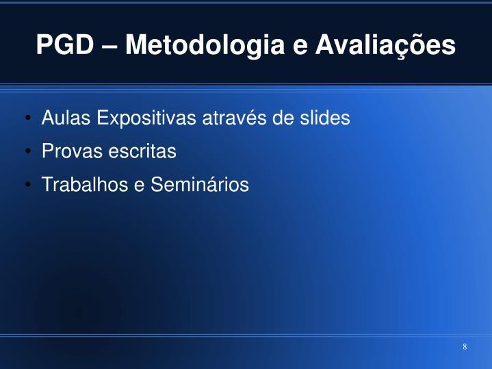 PGD – Metodologia e Avaliações