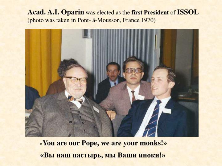 Acad. A.I. Oparin