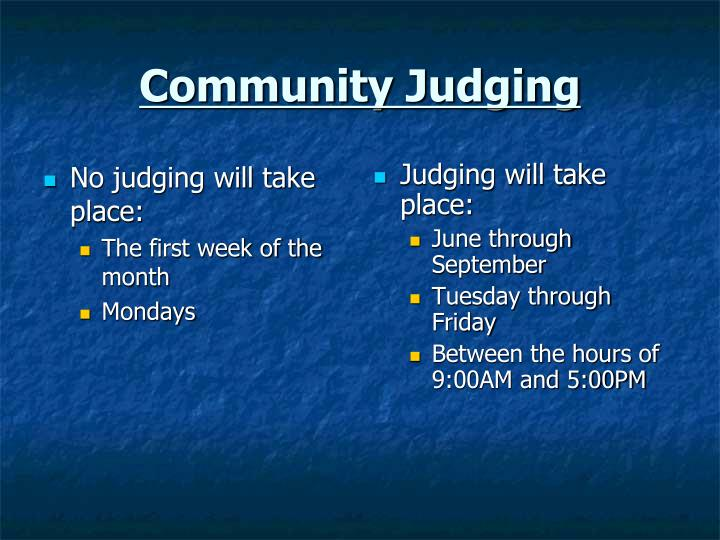 No judging will take place: