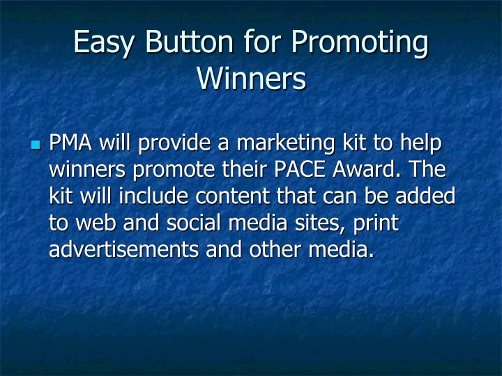 Easy Button for Promoting Winners