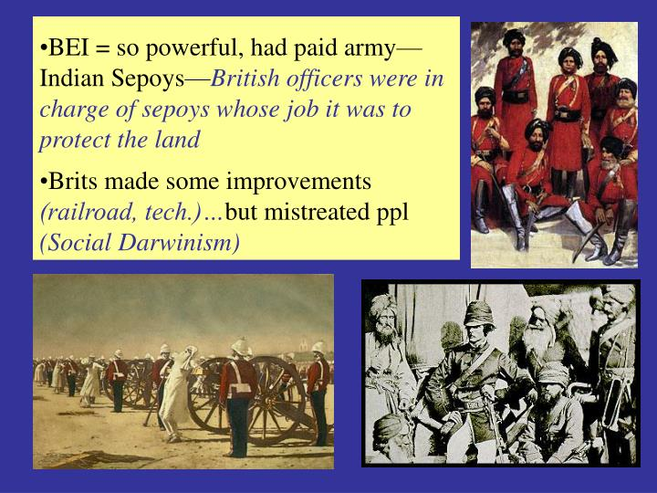 BEI = so powerful, had paid army—Indian Sepoys—