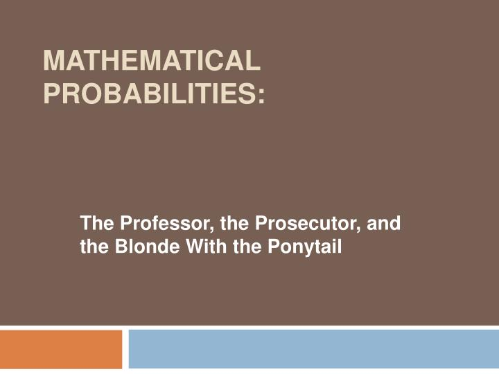 Mathematical Probabilities: