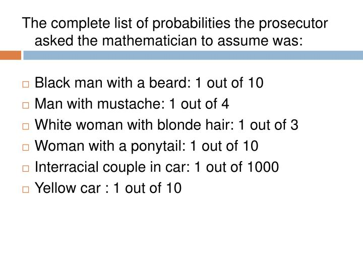 The complete list of probabilities the prosecutor asked the mathematician to assume was: