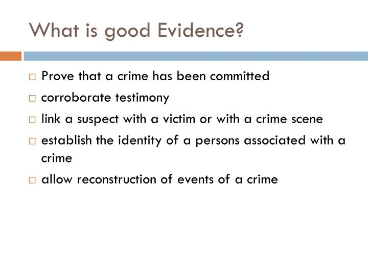 What is good Evidence?