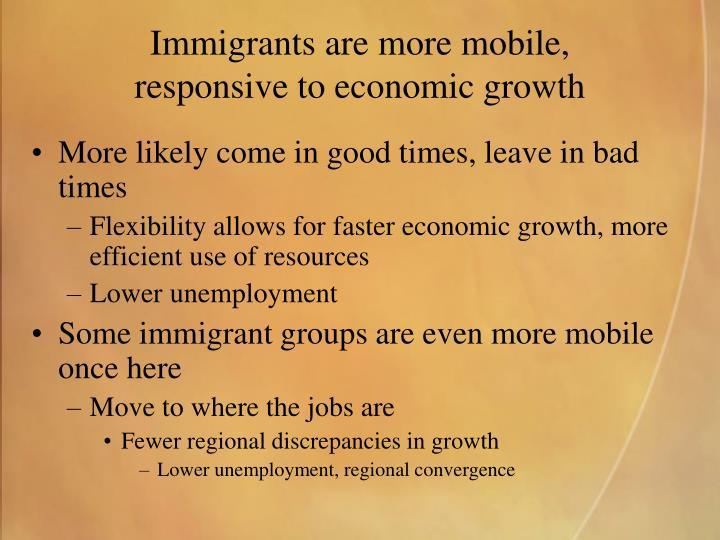 Immigrants are more mobile,