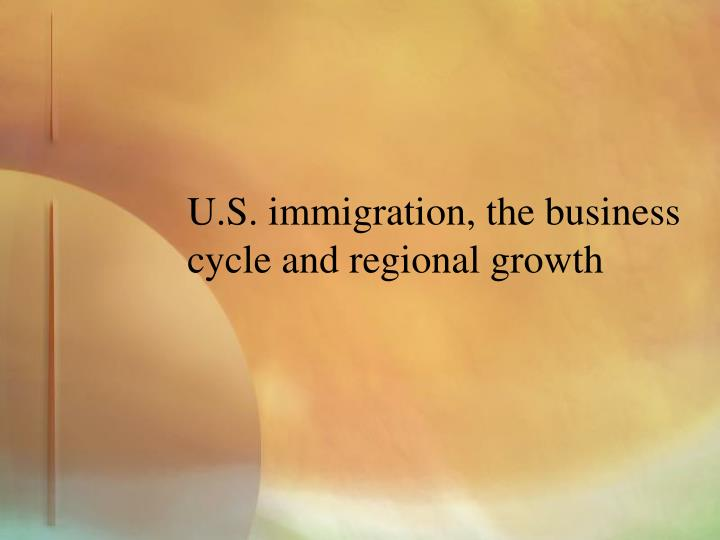 U.S. immigration, the business cycle and regional growth