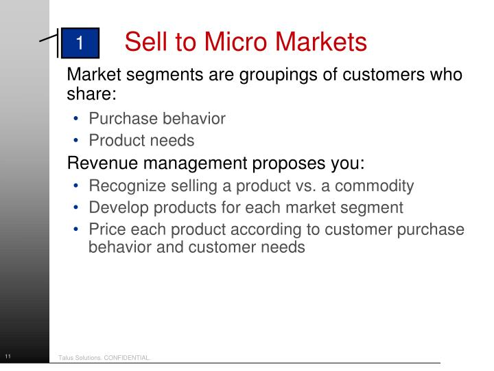 Market segments are groupings of customers who share: