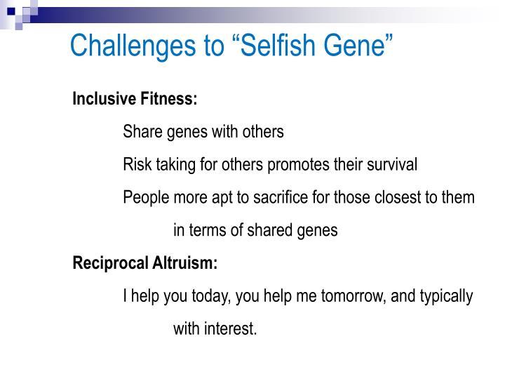 "Challenges to ""Selfish Gene"""