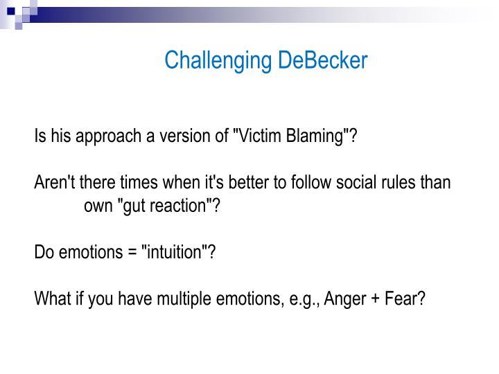 Challenging DeBecker