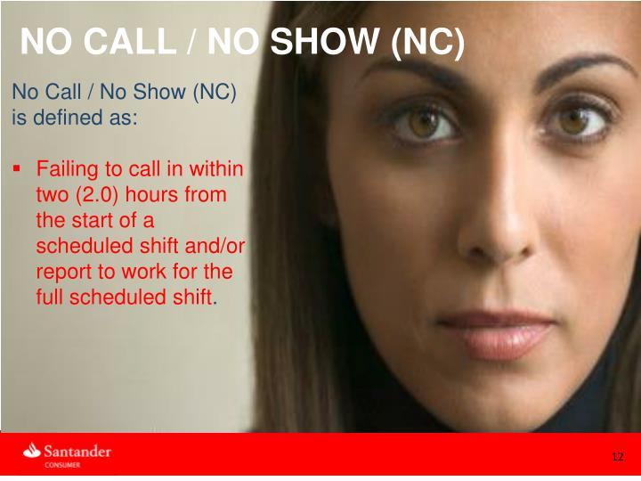 NO CALL / NO SHOW (NC)